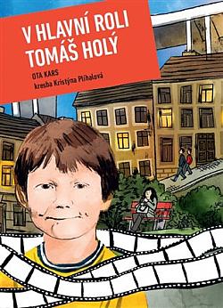 V hlavní roli Tomáš Holý obálka knihy