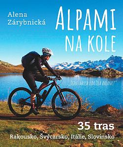 Alpami na kole - 35 tras – Rakousko, Švýcarsko, Itálie, Slovinsko obálka knihy