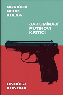 Novičok nebo kulka: Jak umírají Putinovi kritici obálka knihy