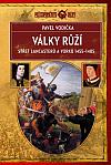 Války růží: Střet Lancasterů a Yorků (1455–1485)
