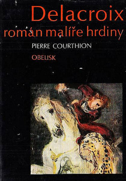 Delacroix - román malíře hrdiny obálka knihy