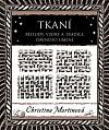 Tkaní: Metody, vzory a tradice dávného umění