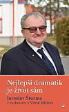 Nejlepší dramatik je život sám: Jaroslav Šturma v rozhovoru s Vítem Hájkem