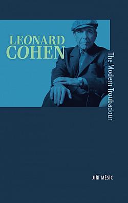 Leonard Cohen: The Modern Troubadour obálka knihy