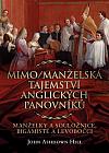 Mimo/manželská tajemství anglických panovníků: Manželky a souložnice, bigamisté a levobočci