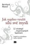 Jak naplno využít sílu své mysli - 12 strategií inspirovaných Šaolinem