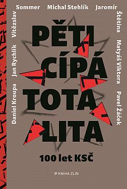 Pěticípá totalita: 100 let KSČ v rozhovorech obálka knihy