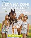 Jízda na koni pro začátečníky - Přirozeně a beze strachu