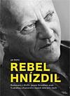 Rebel Hnízdil - Rozhovory s MUDr. Janem Hnízdilem aneb S odvahou a humorem v časech dobrých i zlých