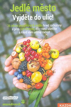 Jedlé město - Vyjděte do ulic! obálka knihy