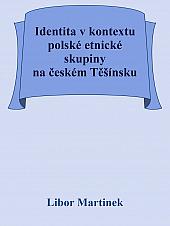 Identita v kontextu polské etnické skupiny na českém Těšínsku