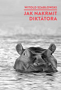Jak nakrmit diktátora obálka knihy