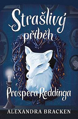 Strašlivý příběh Prospera Reddinga obálka knihy