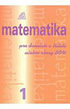Matematika pro dvouleté a tříleté učební obory SOU. 1. díl