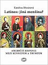 Latinos: jiná menšina? - Američtí hispánci mezi Kennedym a Trumpem