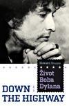 Down The Highway : Život Boba Dylana obálka knihy