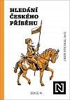 Hledání českého příběhu: Úvahy nad minulostí, současností a především budoucností naší společnosti