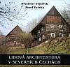 Lidová architektura v severních Čechách