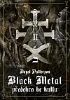 Black Metal - předehra ke kultu