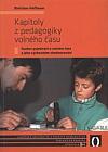 Kapitoly z pedagogiky volného času: Soubor pojednání o volném čase a jeho výchovném zhodnocování