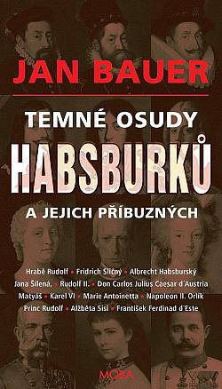 Temné osudy Habsburků a jejich příbuzných obálka knihy