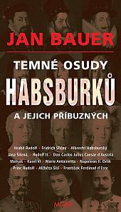 Temné osudy Habsburků a jejich příbuzných