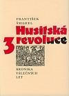 Husitská revoluce. 3, Kronika válečných let