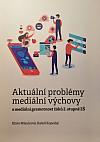 Aktuální problémy mediální výchovy a mediální gramotnost žáků 2. stupně ZŠ