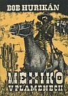 Mexiko v plamenech