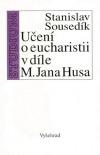 Učení o eucharistii v díle M. Jana Husa obálka knihy