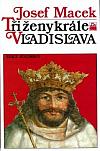 Tři ženy krále Vladislava