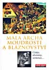 Malá archa moudrosti a bláznovství - Citáty, aforismy, sentence...