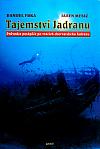 Tajemství Jadranu - Průvodce potápěče po vracích chorvatského Jadranu