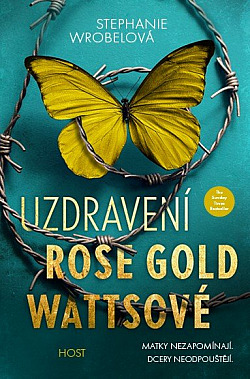 Uzdravení Rose Gold Wattsové obálka knihy