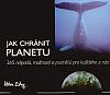 Jak chránit planetu: 365 nápadů, možností a podnětů pro každého z nás