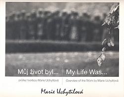Můj život byl... : Průřez tvorbou Marie Uchytilové obálka knihy