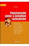 Podnikatelský záměr a investiční rozhodování