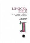 Lipnická bible: Štít víry v neklidných časech pozdního středověku