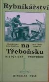 Rybníkářství na Třeboňsku: historický průvodce