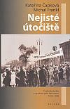 Nejisté útočiště: Československo a uprchlíci před nacismem 1933-1938