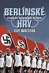 Berlínské hry: olympijský sen ukradený Hitlerem