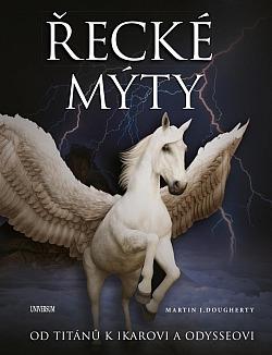Řecké mýty: Od Titánů k Ikarovi a Odysseovi obálka knihy