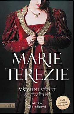 Marie Terezie: Všichni věrní a nevěrní obálka knihy