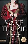 Marie Terezie: Všichni věrní a nevěrní