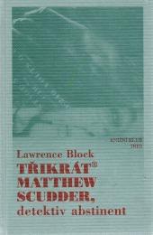 Třikrát Matthew Scudder, detektiv abstinent