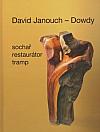 David Janouch - Dowdy: Sochař, restaurátor, tramp