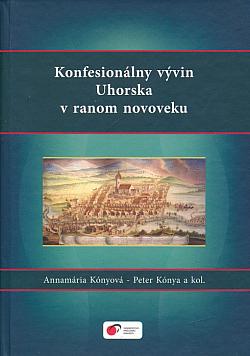 Konfesionálny vývin Uhorska v ranom novoveku obálka knihy