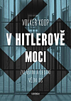 """V Hitlerově moci: Zvláštní a """"čestní"""" vězňové nacistického režimu"""
