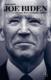 Joe Biden: Politika, život a současná Amerika