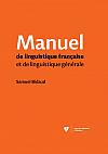 Manuel de linguistique française et de linguistique générale